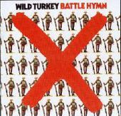 WILD TURKEY-Battle Hymn