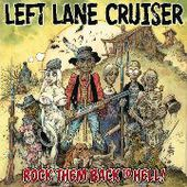 LEFT LANE CRUISER-Rock Them Back To Hell