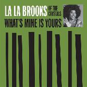 BROOKS, LA LA-What's Mine Is Yours