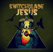 SWITCHBLADE JESUS-s/t