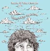 MARK & THE CLOUDS-Blue Skies Opening