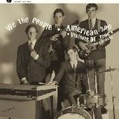 WE THE PEOPLE (CA)/AMERICAN ZOO-Visions Of Time: Complete Recordings