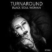 TURNAROUND-Black Soul Woman