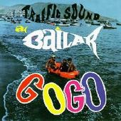 TRAFFIC SOUND-A Bailar A Go Go