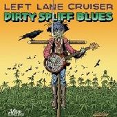 LEFT LANE CRUISER-Dirty Spliff Blues
