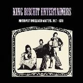 KING BISCUIT ENTERTAINERS-Northwest Unreleased Maszers 1967 - 70