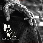 OLD MAN'S WILL-Hard Times - Troubled Man (black)