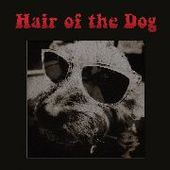 HAIR OF THE DOG-s/t