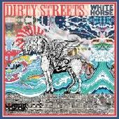 DIRTY STREETS-White Horse