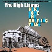 HIGH LLAMAS-Here Come The Rattling Trees