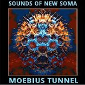 SOUNDS OF NEW SOMA-Moebius Tunnel