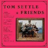 SETTLE, TOM & FRIENDS-Old Wakes