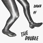 DOUBLE-Dawn Of The Double