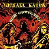 MICHAEL KATON-Ror' Outta Hell