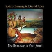 SPIRITS BURNING & DAEVID ALLEN-The Roadmap In Your Heart