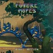 WHITE WILLOW-Future Hopes