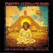 TRAPPIST AFTERLAND BAND-Like A Beehive, The Hill Was Alive