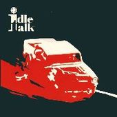 IDLE TALK-Against It All/Another Day