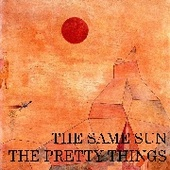 PRETTY THINGS-The Same Sun (black)