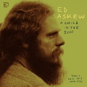 ASKEW, ED-A Child In The Sun: Radio Sessions 1969-1970
