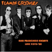 FLAMIN' GROOVIES-San Francisco Nights: Live 1979-80