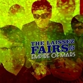 LAISSEZ FAIRS-Empire Of Mars