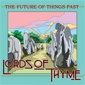 LORDS OF THYME-Future Of Past Things