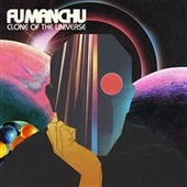 FU MANCHU-Clone Of The Universe