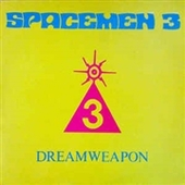 SPACEMEN 3-Dreamweapon