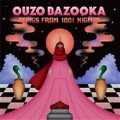 OUZO BAZOOKA-Songs From 1001 Night