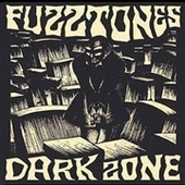 FUZZTONES-Dark Zone