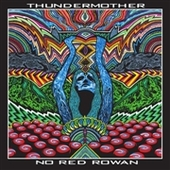 THUNDERMOTHER (UK)-No Red Rowan (col)