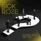 SICK ROSE-Someplace Better