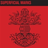 BAND WHOSE NAME IS A SYMBOL-Superficial Marks