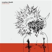 ROUTINE DEATH-Parallel Universes