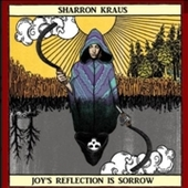 KRAUS, SHARRON-Joy's Reflection Is Sorrow