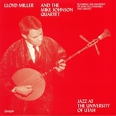 MILLER, LLOYD & THE MIKE JOHNSON QUINTET-Jazz From The University Of Utah
