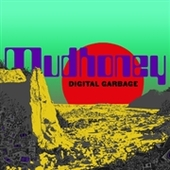 MUDHONEY-Digital Garbage