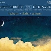 HARMONY ROCKETS WITH SPECIAL GUEST PETER WALKER-Lachesis/Clotho/Atropos