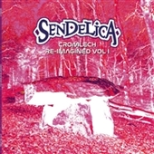 SENDELICA-Cromlech Re-Imagined, Vol. 1