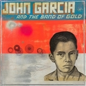 GARCIA, JOHN-John Garcia And The Band Of Gold
