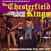 CHESTERFIELD KINGS-I Think I'm Down/I Can Only Give You Everything