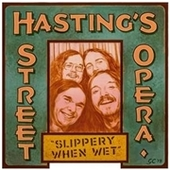 HASTING'S STREET OPERA-Slippery When Wet