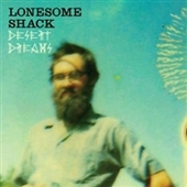 LONESOME SHACK-Desert Dreams