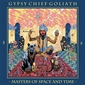 GYPSY CHIEF GOLIATH-Masters Of Space And Time (black)