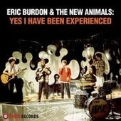 BURDON, ERIC & THE NEW ANIMALS-Yes I Have Been Experienced