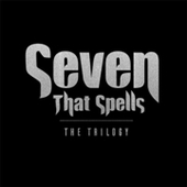 SEVEN THAT SPELLS-The Trilogy