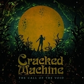CRACKED MACHINE-The Call Of The Void