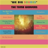 TOMB WEAVERS-We Dig Sounds