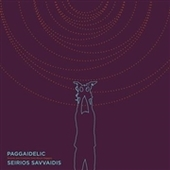SAVVAIDIS, SEIRIOS-Paggaidelic: Sounds And Creatures From Mount Paggaio